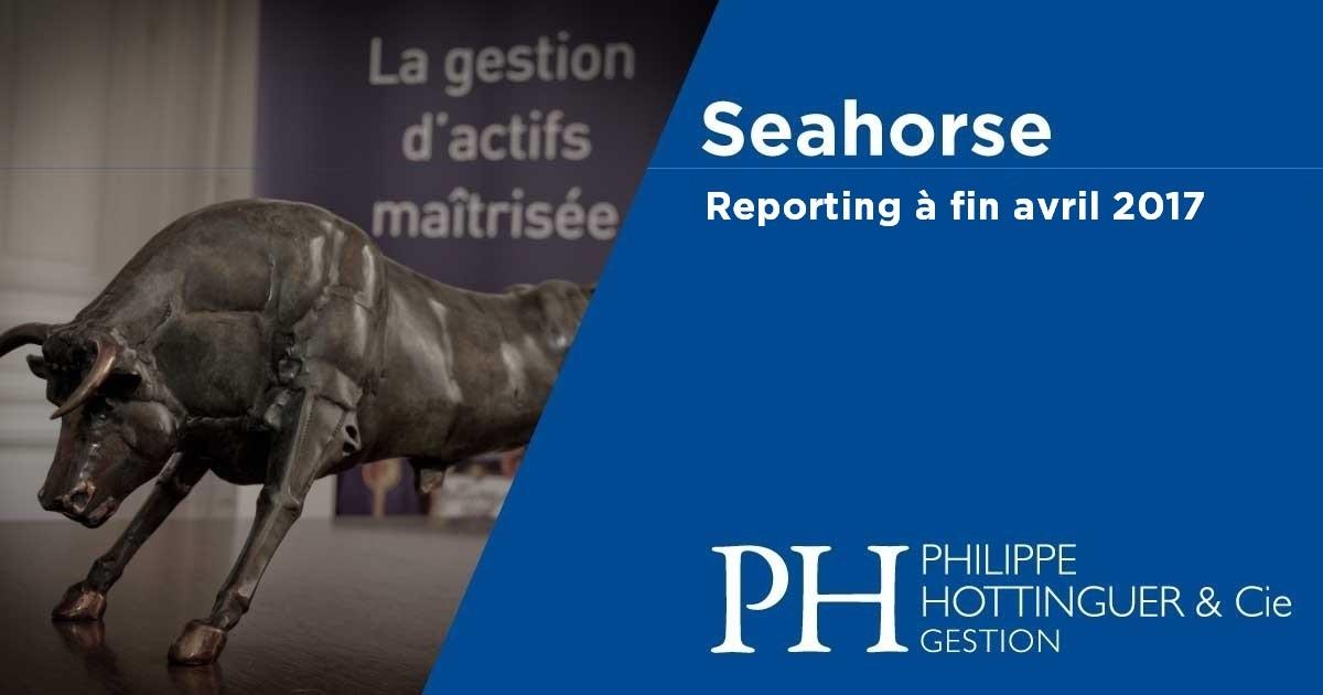 SEAHORSE : Reporting à Fin Avril
