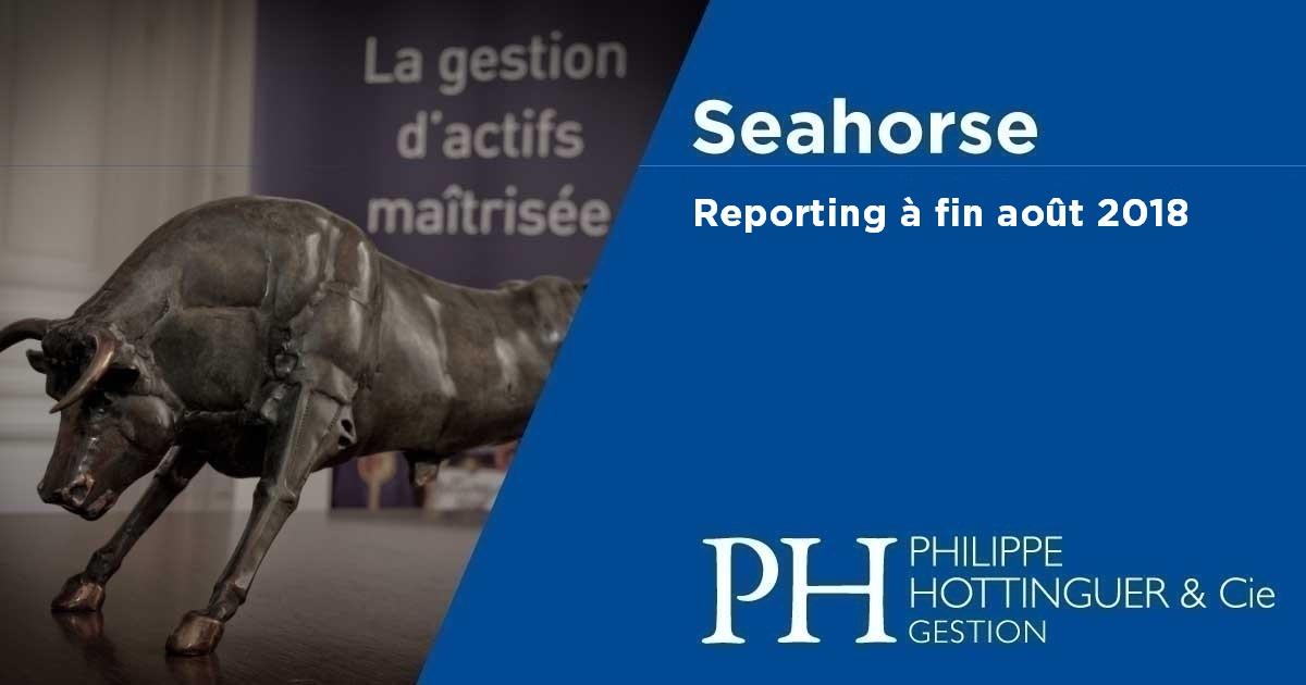SEAHORSE : Reporting à Fin Août