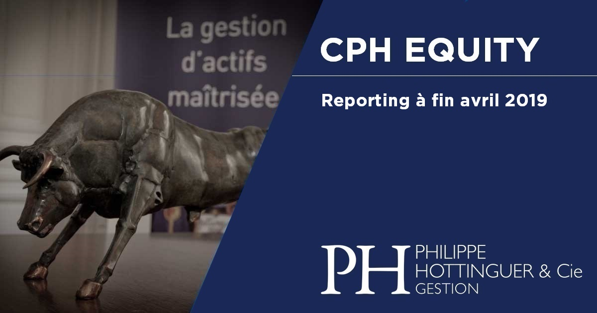CPH Equity : Reporting à Fin Avril 2019