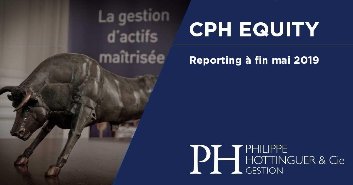CPH Equity : Reporting à Fin Mai 2019