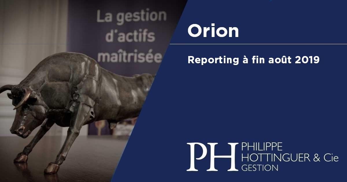Orion : Reporting à Fin Août 2019