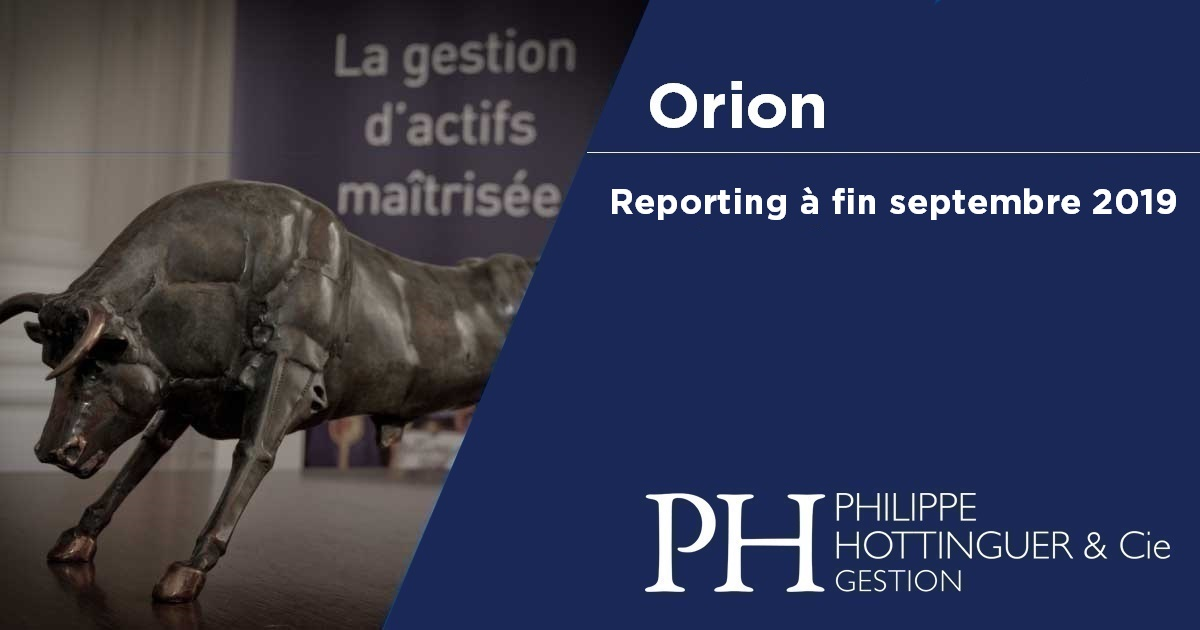 Orion : Reporting à Fin Septembre 2019