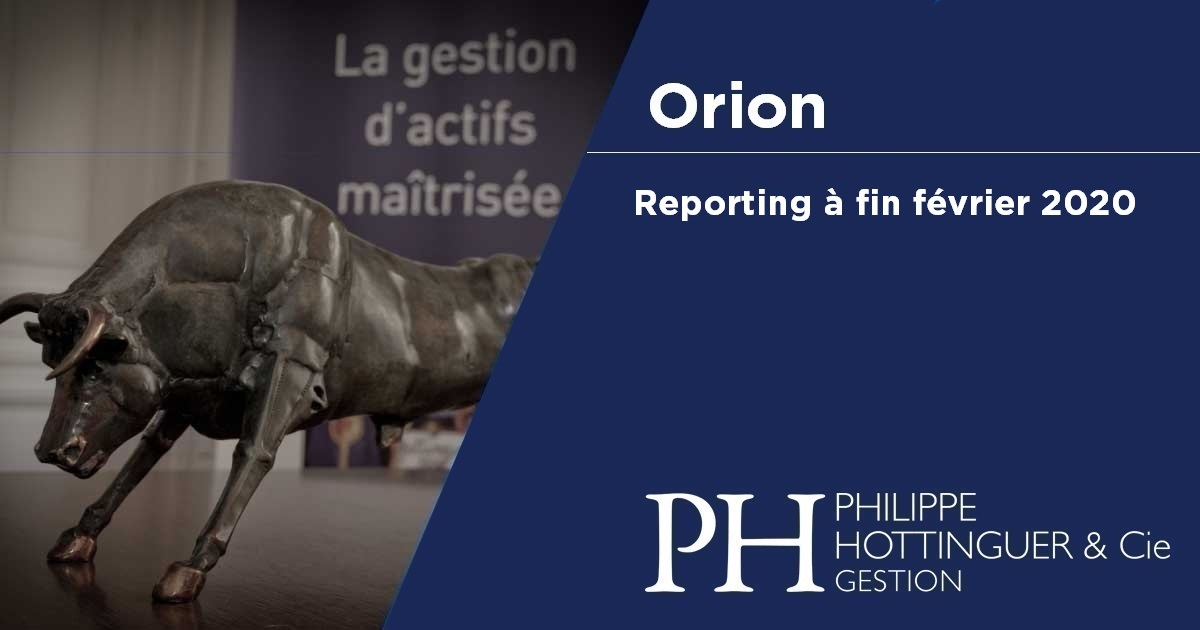 Orion : Reporting à Fin Février 2020