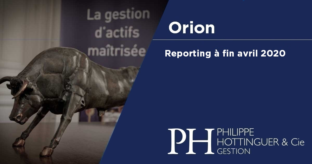 Orion : Reporting à Fin Avril 2020